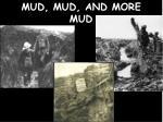 mud mud and more mud
