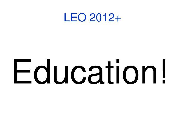 LEO 2012+