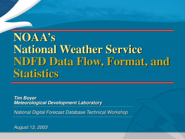 noaa s national weather service ndfd data flow format and statistics n.