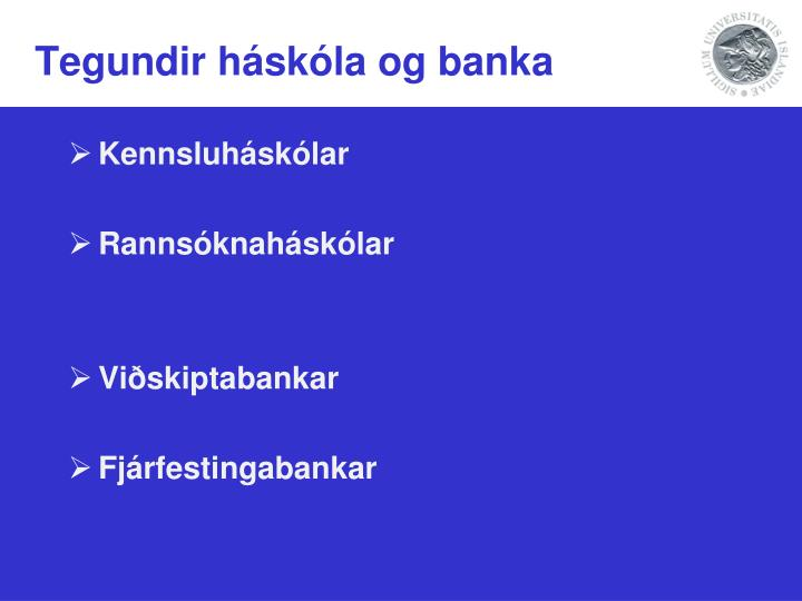 Tegundir háskóla og banka