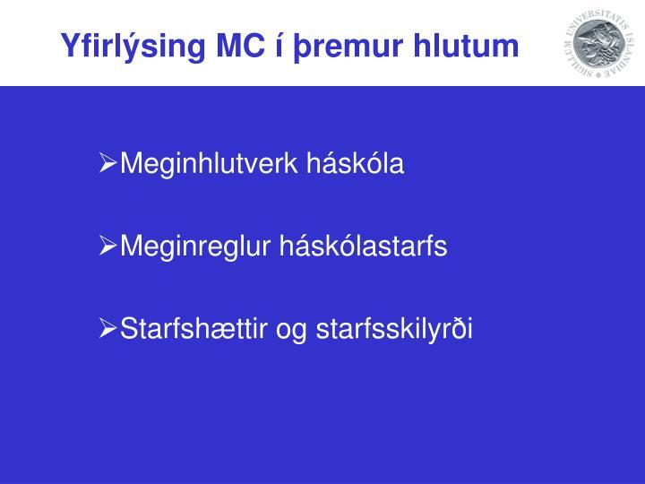 Yfirlýsing MC í þremur hlutum