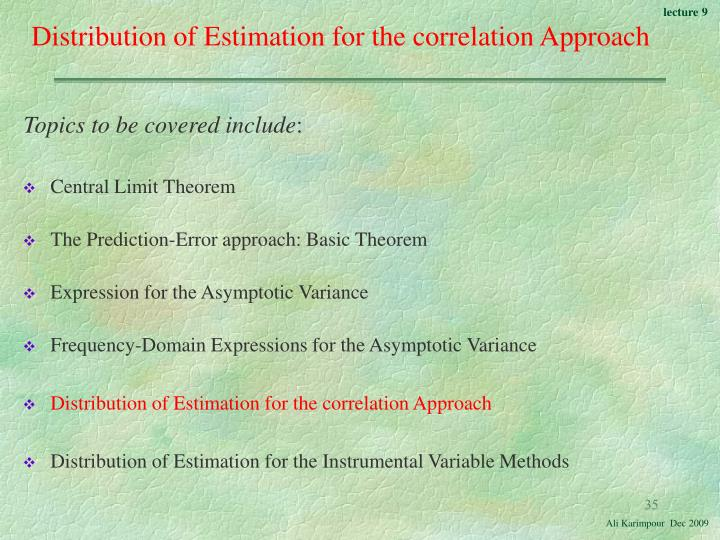 Distribution of Estimation for the correlation Approach