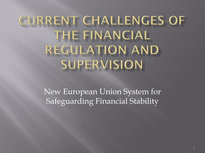 current challenges of the financial regulation and supervision n.