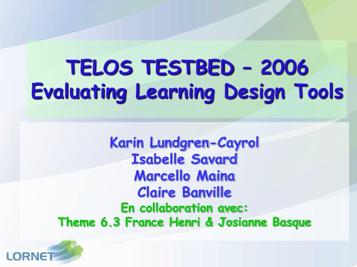 telos testbed 2006 evaluating learning design tools n.