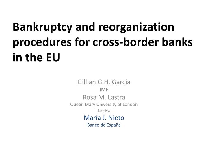 Bankruptcy and reorganization procedures for cross border banks in the eu