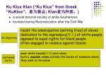 ku klux klan ku klux from greek kukloo klan