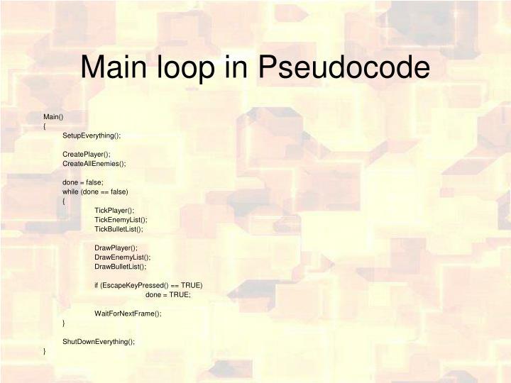 Main loop in Pseudocode