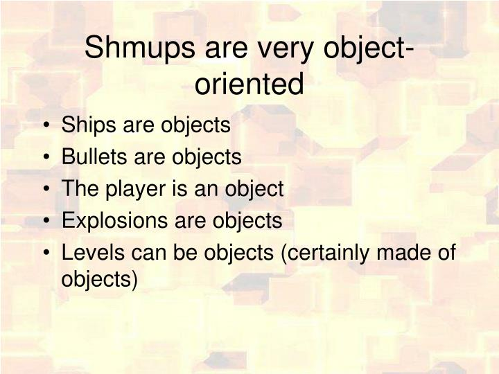 Shmups are very object-oriented