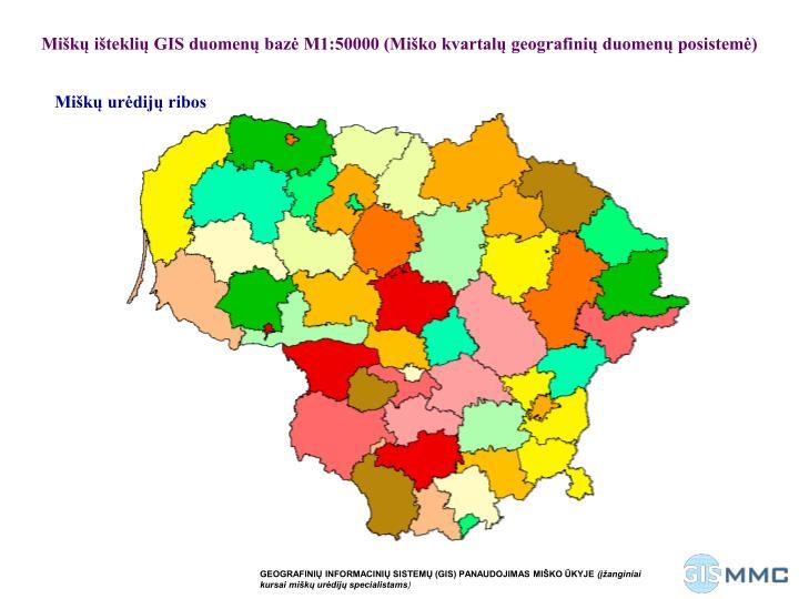 Miškų išteklių GIS duomenų bazė M1:50000 (Miško kvartalų geografinių duomenų posistemė)