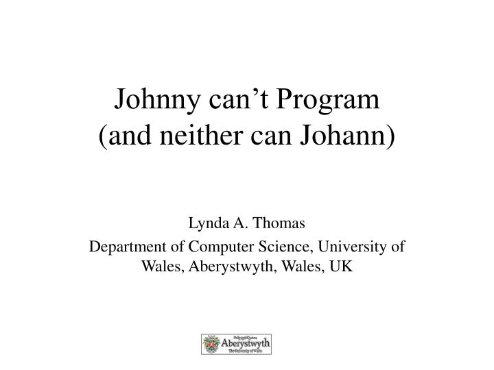 johnny can t program and neither can johann n.
