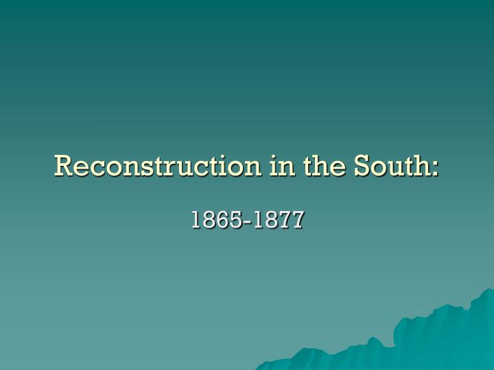 reconstruction policies and problems for the south In the physical destruction it brought to the south  but the economic policies of the union is the author of numerous books on the civil war and reconstruction.