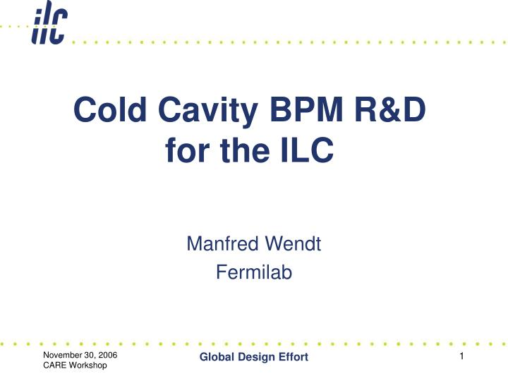 cold cavity bpm r d for the ilc