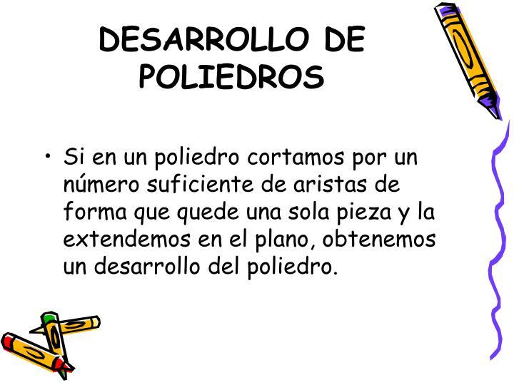 DESARROLLO DE POLIEDROS