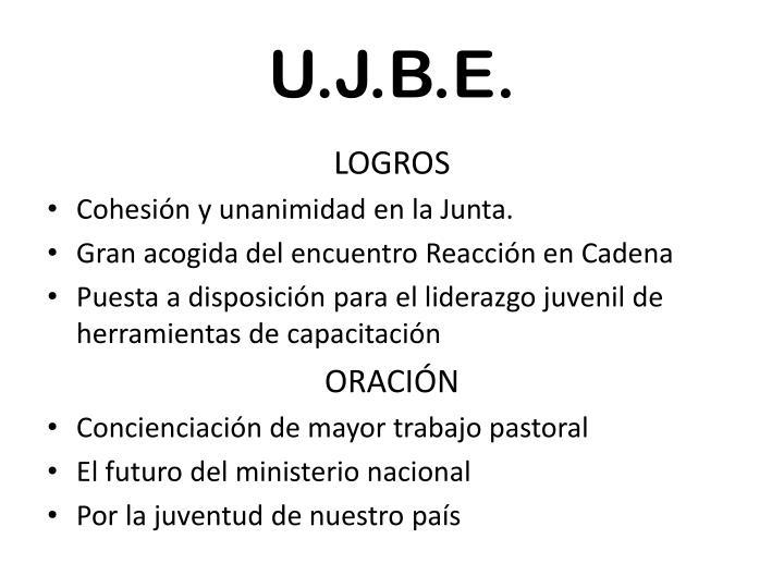 U.J.B.E.