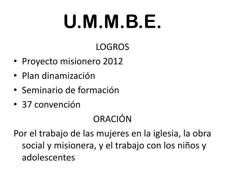 U.M.M.B.E.