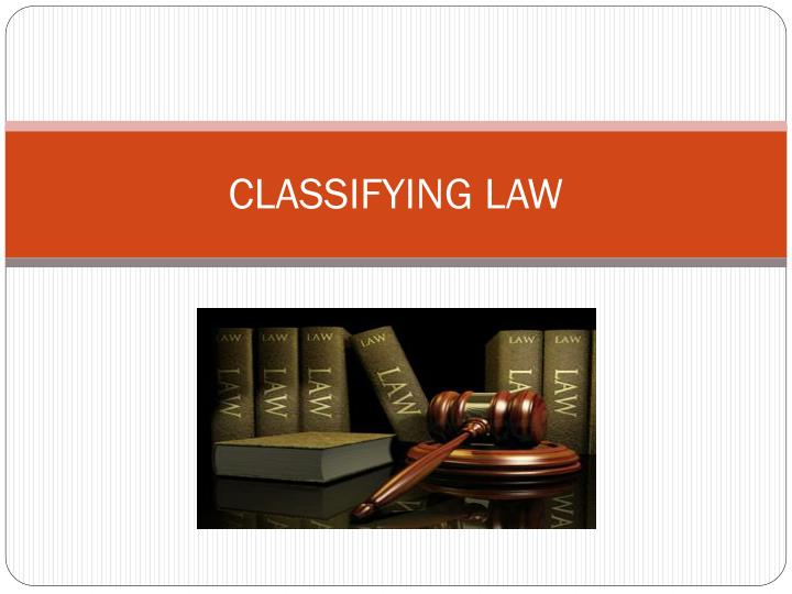 assignment 1 classification sources of law Salmond on sources of law - salmond has done his own classification of sources of law: 1 nature of assignment- the nature of sources of law: are they sources.