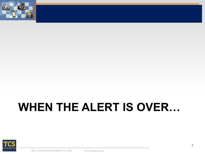 When the Alert is Over…