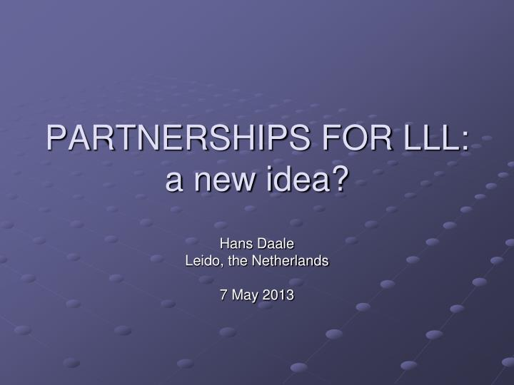 Partnerships for lll a new idea