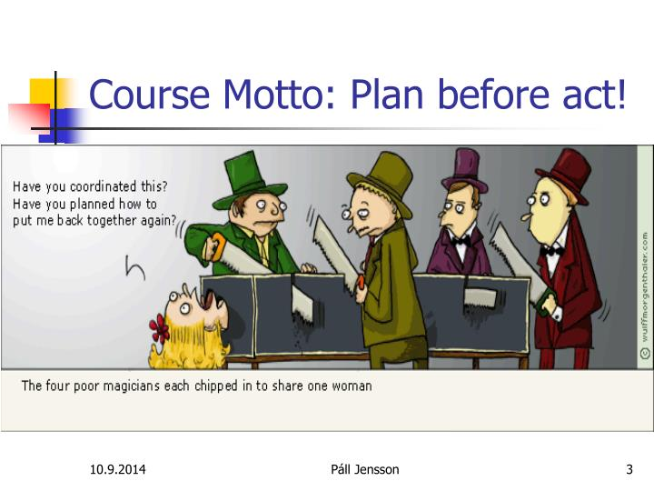 Course Motto: Plan before act!