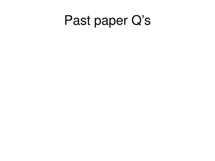Past paper Q's