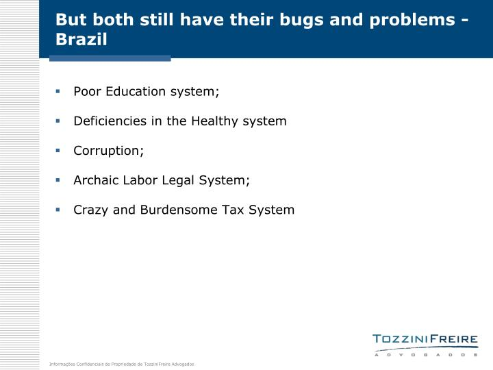 But both still have their bugs and problems - Brazil