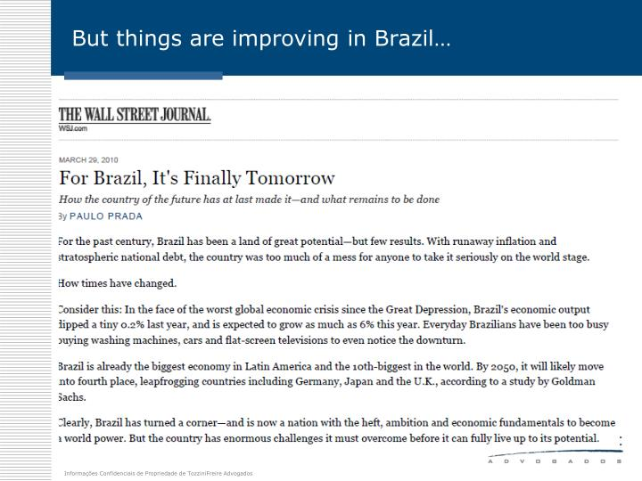 But things are improving in Brazil…