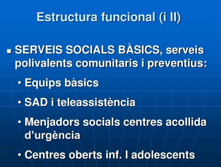 Estructura funcional (i II)