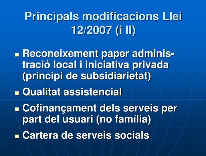Principals modificacions Llei 12/2007 (i II)