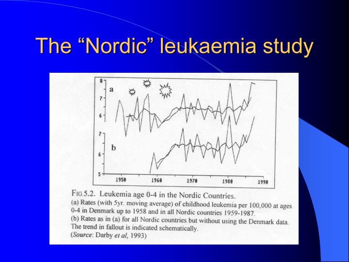 "The ""Nordic"" leukaemia study"