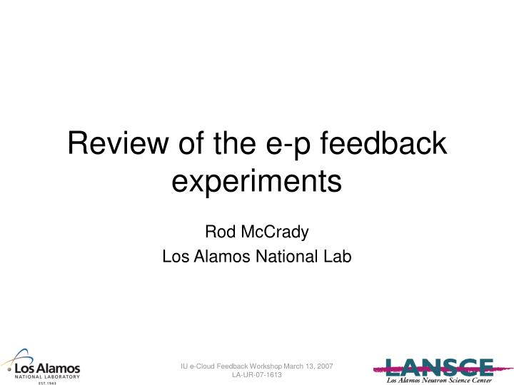Review of the e p feedback experiments
