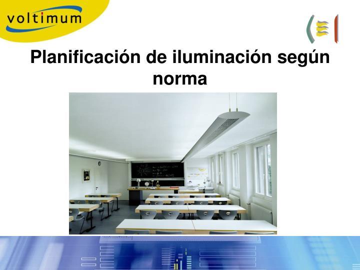 Planificación de iluminación según norma