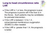 lung to head circumference ratio lhr