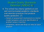 student quality standards retention nbeac 8