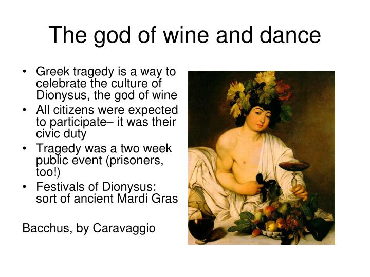 The god of wine and dance