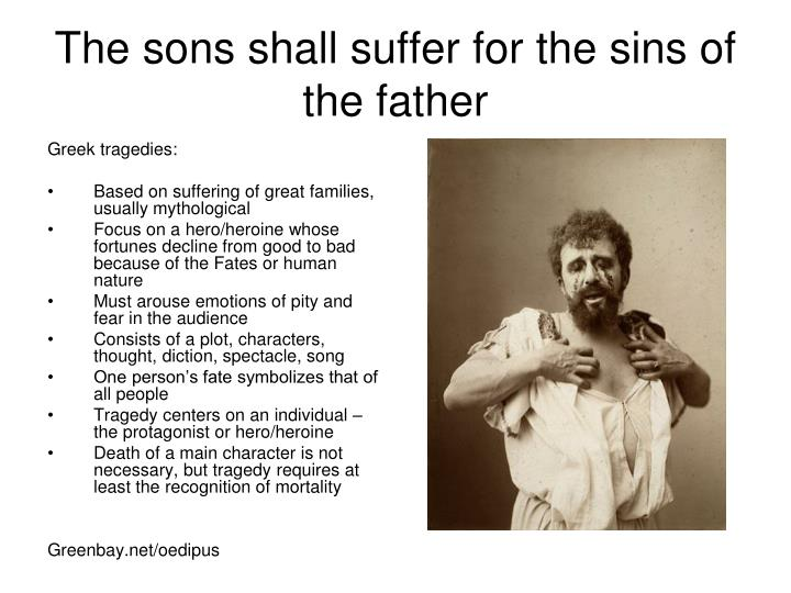 The sons shall suffer for the sins of the father