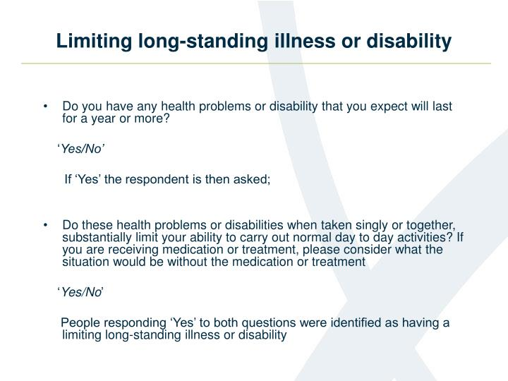 Limiting long-standing illness or disability