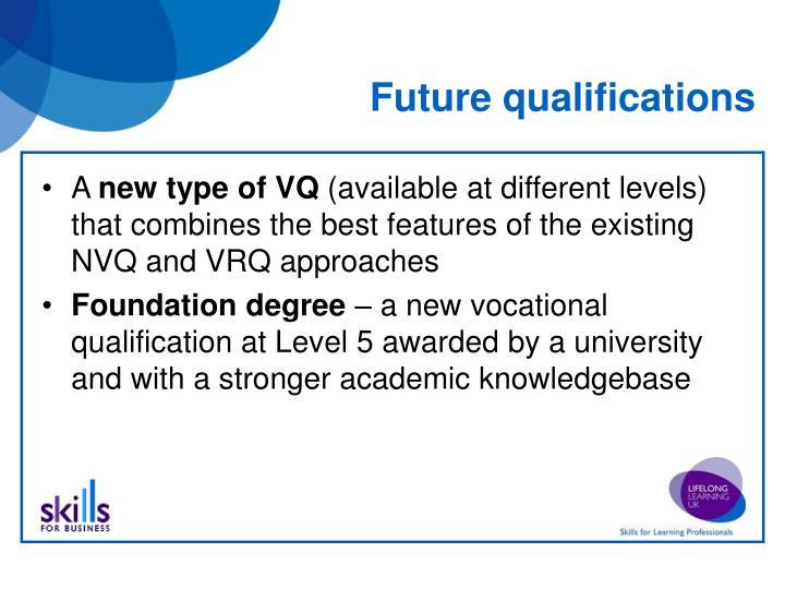Future qualifications