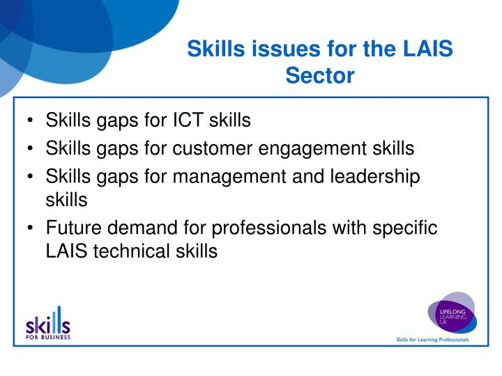 Skills issues for the LAIS Sector