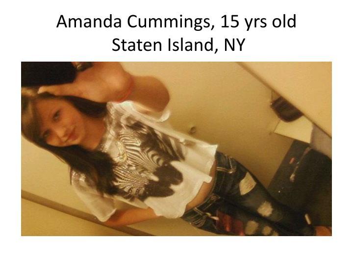 Amanda cummings 15 yrs old staten island ny