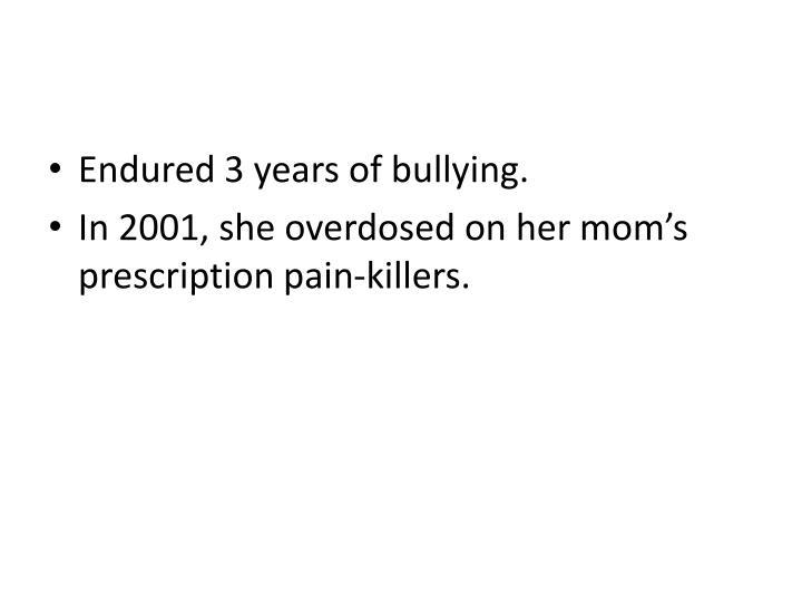 Endured 3 years of bullying.
