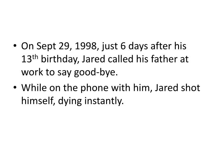 On Sept 29, 1998, just 6 days after his 13