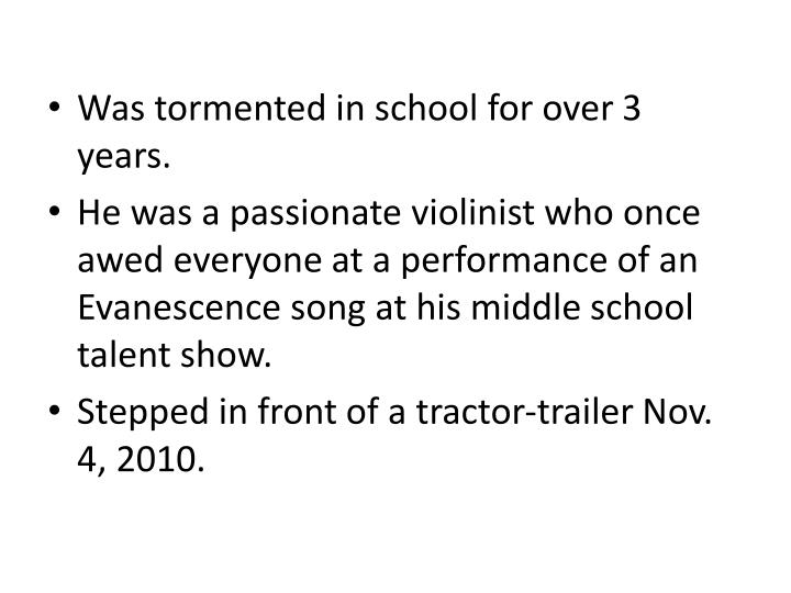 Was tormented in school for over 3 years.