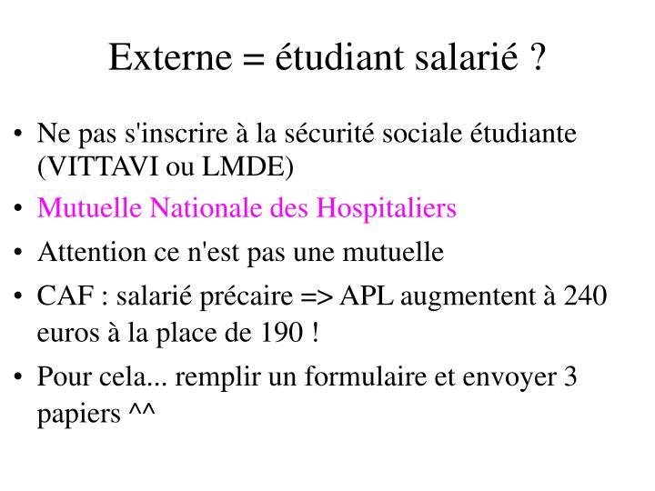 Externe = étudiant salarié ?