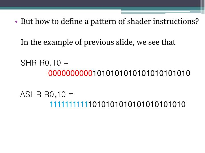 But how to define a pattern of shader instructions?