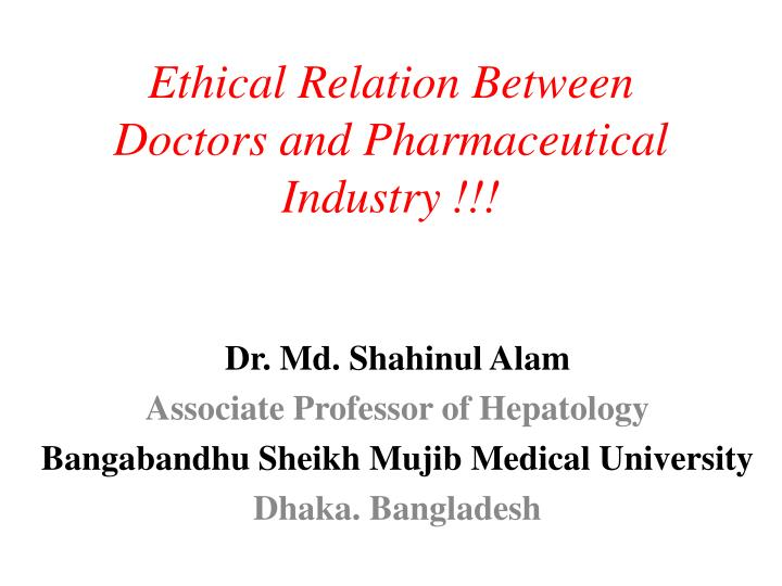 ethical relation between doctors and pharmaceutical industry n.