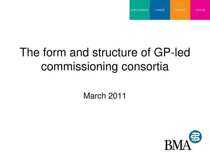 the form and structure of gp led commissioning consortia n.