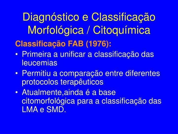 Diagnóstico e Classificação Morfológica / Citoquímica