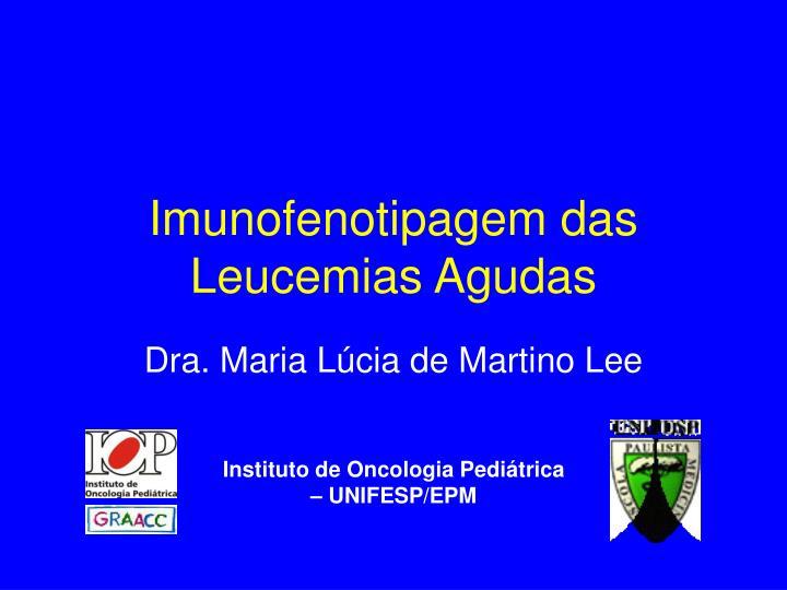 Instituto de Oncologia Pediátrica – UNIFESP/EPM