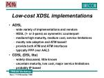 low cost xdsl implementations