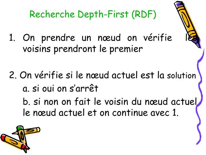 Recherche Depth-First (RDF)